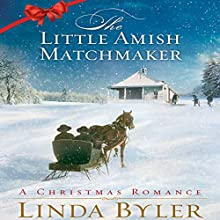 The Little Amish Matchmaker: A Christmas Romance (       UNABRIDGED) by Linda Byler Narrated by Mandi Lee