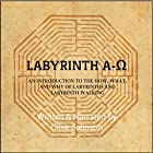 Labyrinth A-Ω: An Introduction to the How, What, and Why of Labyrinths and Labyrinth Walking Hörbuch von Clive Johnson Gesprochen von: Clive Johnson
