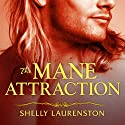 The Mane Attraction: Pride Series, Book 3 (       UNABRIDGED) by Shelly Laurenston Narrated by Charlotte Kane