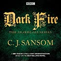 Shardlake: Dark Fire: BBC Radio 4 full-cast dramatisation Radio/TV Program by C.J. Sansom Narrated by  Full Cast, Justin Salinger, Robert Glenister