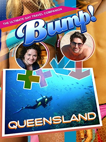 Bump! The Ultimate Gay Travel Companion - Queensland