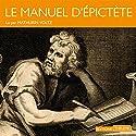 Le manuel d'Épictète | Livre audio Auteur(s) :  Épictète Narrateur(s) : Mathurin Voltz
