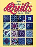 Gallery of American Quilts 1830-1991: Book 3