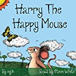 Harry the Happy Mouse |  N G K