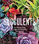 Succulents: The Ultimate Guide to Cho...