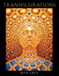 Transfigurations: Alex Grey ; With Co...