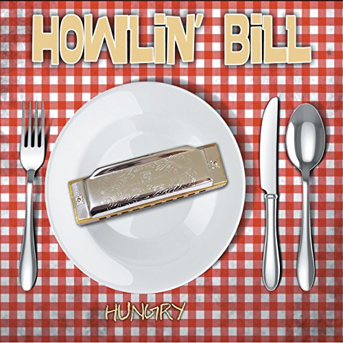 Howlin Bill-Hungry-CD-FLAC-2014-BOCKSCAR Download