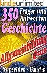 350 Fragen und Antworten - GESCHICHTE...