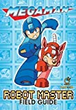 Mega Man: Robot Master Field Guide by David Oxford (May 1 2012)