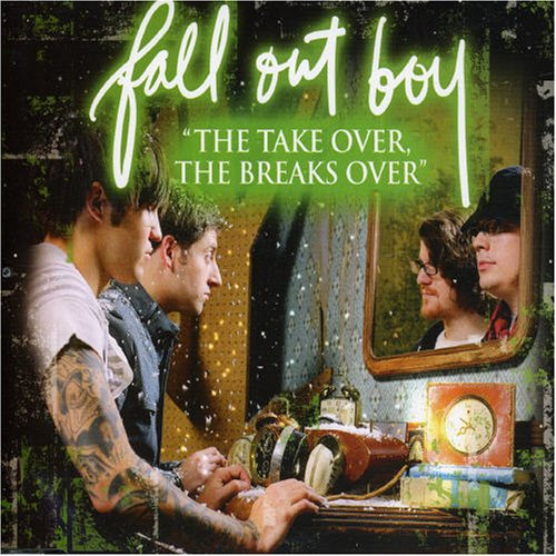 Fall Out Boy - Take Over the Breaks Over - Zortam Music