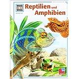 Was ist was, Band 020: Reptilien und Amphibien