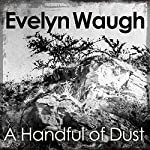 A Handful of Dust | Evelyn Waugh