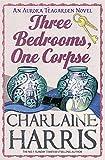 Three Bedrooms, One Corpse: An Aurora Teagarden Novel (AURORA TEAGARDEN MYSTERY)