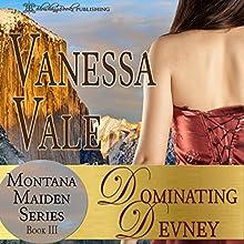 Dominating Devney: Montana Maiden Series, Book 3 | Livre audio Auteur(s) : Vanessa Vale Narrateur(s) : Shiela Smith, Robert Coltrane