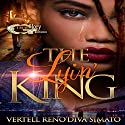 The Lyin' King, Book 1 Audiobook by Vertell Simato Narrated by Cee Scott