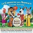 Saint-Sa�ns - Le Carnaval des Animaux � Septour � Fantaisie � Romance � Pri�re � Mon coeur s'ouvre � ta voix