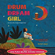 Drum Dream Girl: How One Girl's Courage Changed Music Audiobook by Margarita Engle Narrated by Adriana Sananes