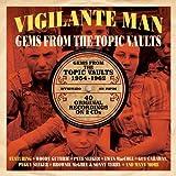Vigilante Man: Gems From The Topic Vaults 1954-1962