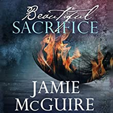 Beautiful Sacrifice: Maddox Brothers, Book 3 (       UNABRIDGED) by Jamie McGuire Narrated by Teri Schnaubelt