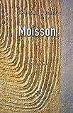 echange, troc Charles Juliet - Moisson : Choix de poèmes