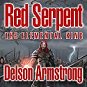 Red Serpent: The Elemental King Audiobook by Delson Armstrong Narrated by Kyle McCarley, Laura Stahl