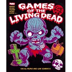 GAMES OF THE LIVING DEAD~�]���r�Q�[����S (�z�r�[�W���p�����b�N (281))