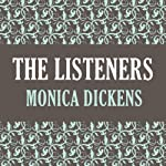 The Listeners | Monica Dickens