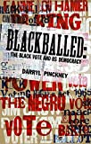 Blackballed: The Black Vote and US Democracy