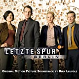 Letzte Spur Berlin - Original Motion Picture Soundtrack by Dirk Leupolz