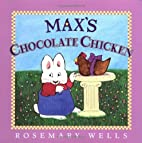 Max's Chocolate Chicken (Max and Ruby)…