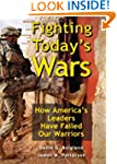 Fighting Today's Wars: How America's...