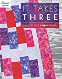 It Takes Three: Quilt Tops from 3 Yards of Fabric