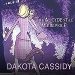 The Accidental Werewolf: Accidentally Friends, Book 1 | Dakota Cassidy