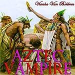 Aztec Vampire | Vianka Van Bokkem