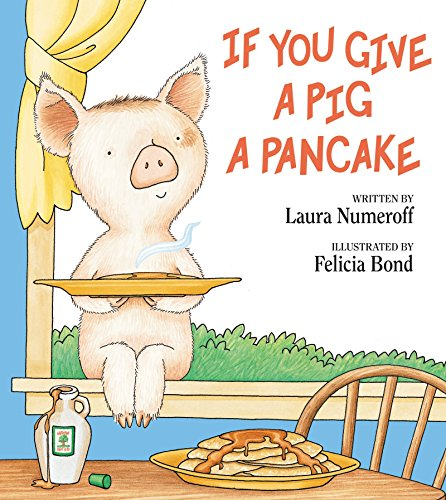 If You Give a Pig a Pancake - Laura Numeroff