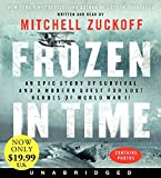 img - for Frozen in Time Low Price CD: An Epic Story of Survival and a Modern Quest for Lost Heroes of World War II book / textbook / text book