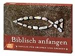 Biblisch anfangen: Impulse f�r Gruppe...