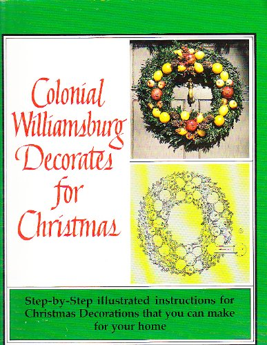Colonial Williamsburg Decorates for Christmas Step-By-Step Illustrated Instructions for Christmas Decorations087938185X : image