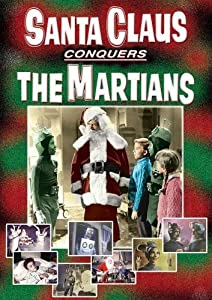 Santa Claus Conquers The Martians by Cobra Entertainment LLC