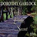 Keep a Little Secret Audiobook by Dorothy Garlock Narrated by Susan Boyce
