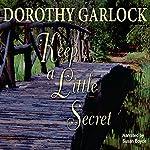 Keep a Little Secret | Dorothy Garlock
