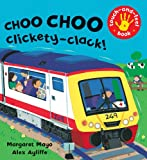 Margaret Mayo Awesome Engines: Choo Choo Clickety-Clack!: Touch-and-Feel Book