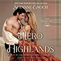 Hero in the Highlands: The No Ordinary Hero Series, Book 1 Hörbuch von Suzanne Enoch Gesprochen von: Flora MacDonald