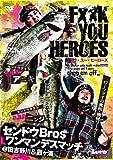 センドウアキラa.k.aアニキ センドウタカシa.k.aニンジャ「FxxK YOU HEROES」 フック・ユー・ヒーロース゛ [DVD]