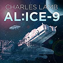 Alice-9: Alice Series #2 (       UNABRIDGED) by Charles Lamb Narrated by David Drummond