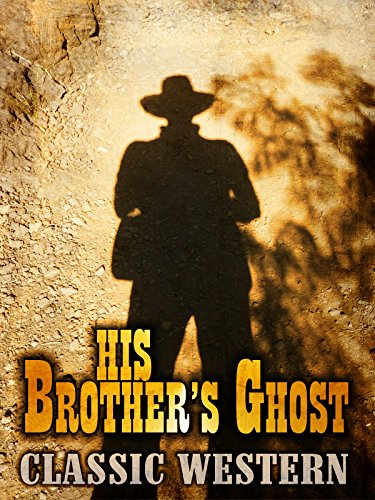 His Brothers Ghost: Classic Western