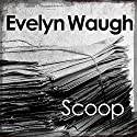 Scoop Audiobook by Evelyn Waugh Narrated by Simon Cadell
