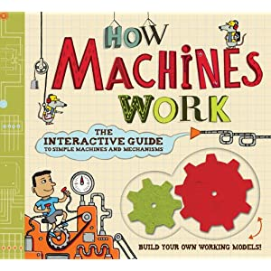 Download ebook How Machines Work: The Interactive Guide to Simple Machines and Mechanisms