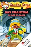 Das Phantom in der U-Bahn (Geronimo Stilton 4)