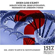 Does God Exist? Speech by Dr. John Warwick Narrated by Dr. John Warwick, Herb Livingston